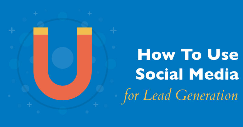 How To Use Social Media for Lead Generation in Dubai